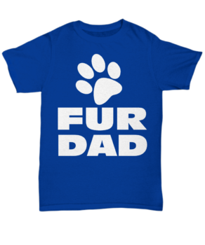 06a6ba9d Fur Dad, Mens Funny T-Shirt Gifts For Dads or Grandpas ,Great Birthday Gift Shirt  Father T Shirt Dad T Shirt Tee Shirt Gift Father's Day